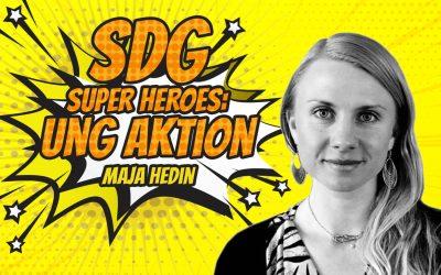 SDG Super Heroes – Maja Hedin