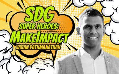 SDG Super Heroes – Varan Pathmanathan