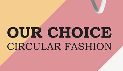 OUR CHOICE circular fashion